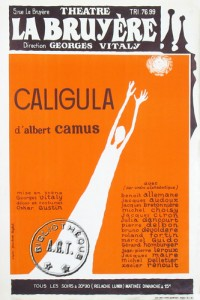 Caligula reaching for the moon. I am not sure if the performance we saw was the same as the one at Le Théâtre La Bruyère in 1970, by Georges Vitaly, but the poster was certainly the same.